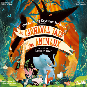 Le Carnaval Jazz des animaux The Amazing Keystone Big Band